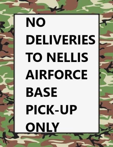 NO NELLIS AFB DELIVERY